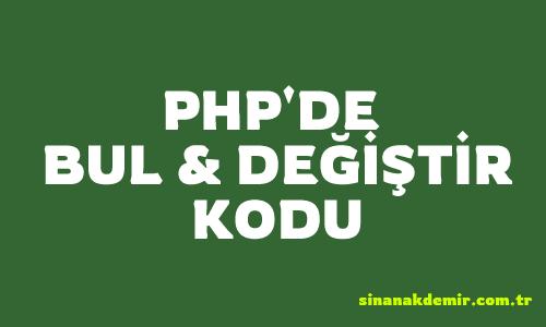 PHP'de Bul ve Değiştir Kodu