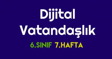 Dijital Dünya – 7. Hafta